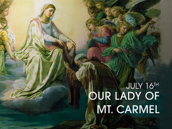 Feast Day - Our Lady of Mount Carmel