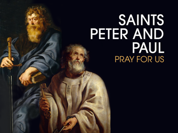 Saint of the Day - Saints Peter and Paul
