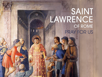 Saint of the Day - Saint Lawrence of Rome