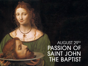 Feast Day - the Passion of Saint John the Baptist