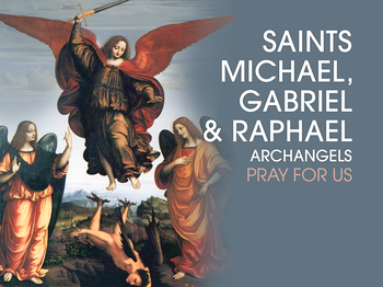Saint of the Day - the Holy Archangels
