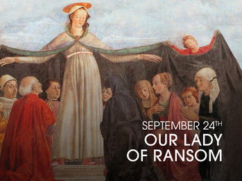 Feast Day - Our Lady of Ransom