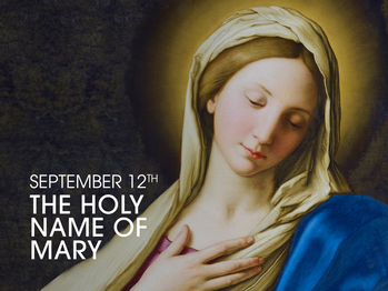 Feast Day - the Holy Name of the Blessed Virgin Mary