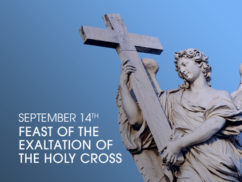 Feast Day - Exultation of the Holy Cross