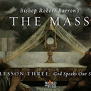 The Mass: Lesson 3 - God Speaks Our Story