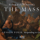 The Mass: Lesson 4 - Responding to God