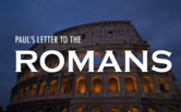 Bible Study: Paul's Letter to the Romans
