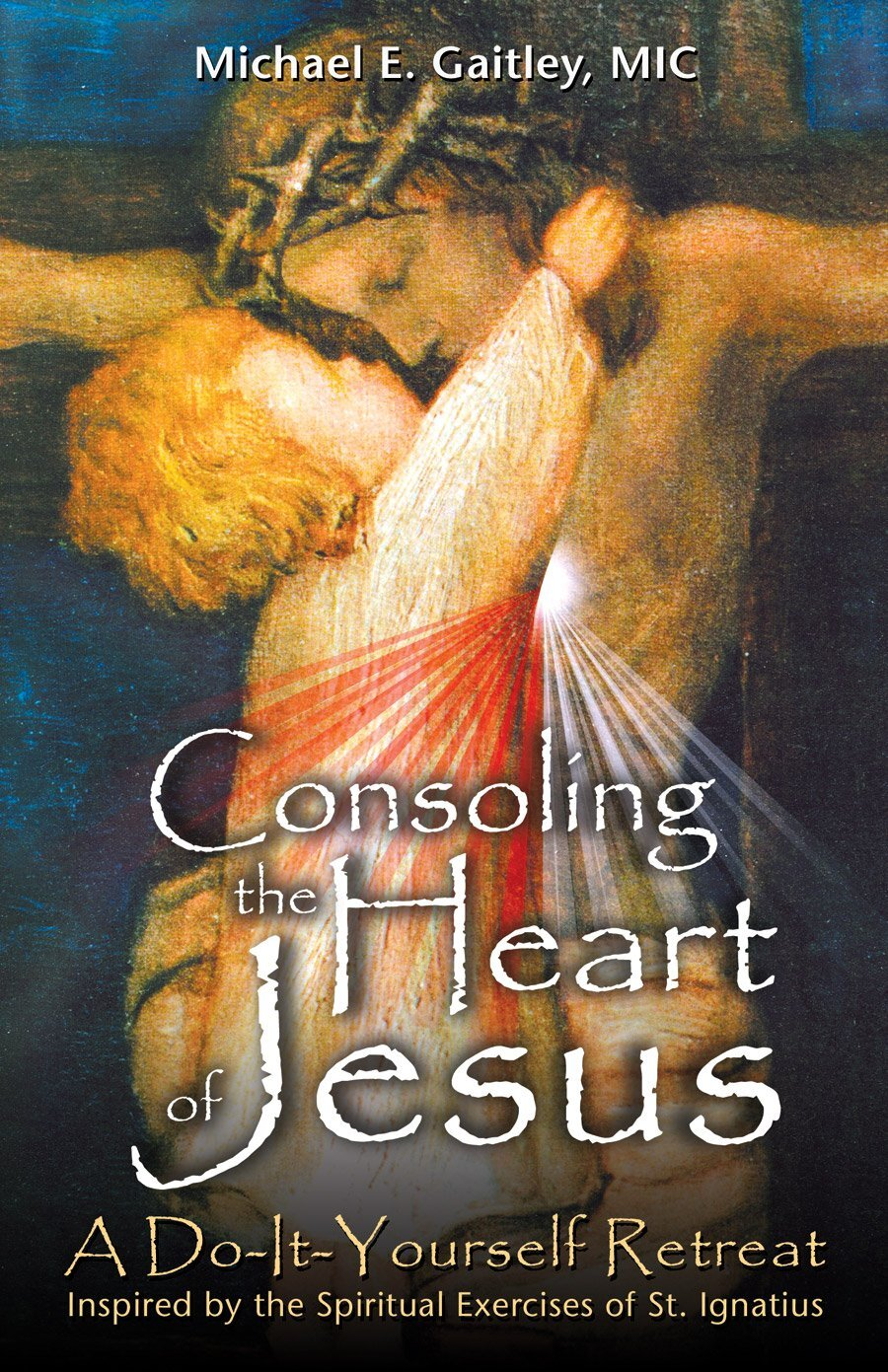Register for Consoling the Heart of Jesus Group Retreat!