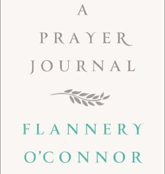 O'Connor's A Prayer Journal showcases growing pains of one tested in faith