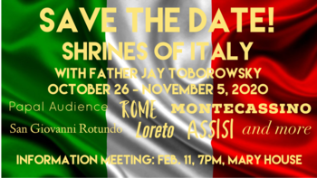 Pilgrimage to Shrines of Italy with Father Jay - informational meeting