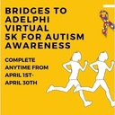 BRIDGES TO ADELPHI VIRTUAL 5K FOR AUTISM AWARENESS