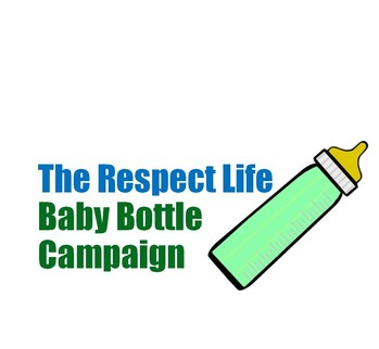 Respect Life Baby Bottle Campagn