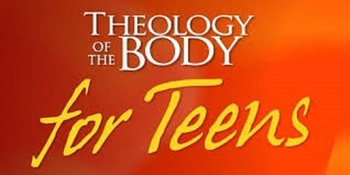 Theology of the Body for Teens Registration Open!