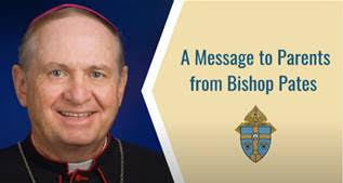 A Message to Parents from Bishop Pates