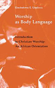 Book by Fr. Elochukwu Uzukwu: Faith As A Body Language.