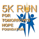 5K Run for Tomorrow's Hope Foundation. THIS IS NOW A VIRTUAL RUN!