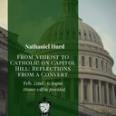 Nathaniel Hurd - Athetist to Catholic on Capitol Hill