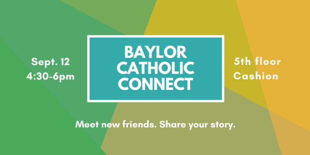 Save the Date  Baylor Catholic Connect September 12 2018