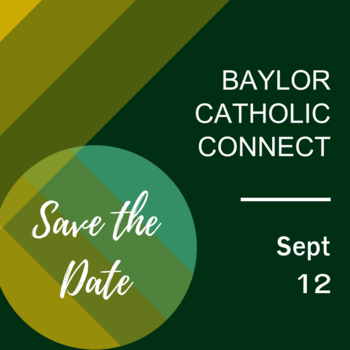 Baylor Catholic Connect Sept 12