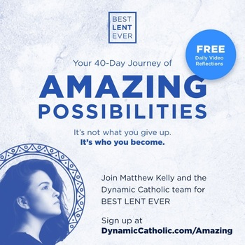 AMAZING POSSIBILITIES by Dynamic Catholic for Lent