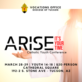 ARISE-It's Your Time; Catholic Youth Conference