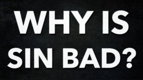why is sin bad?