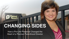 Changing sides: how a pro-life presence changed the heart of a planned parenthood director