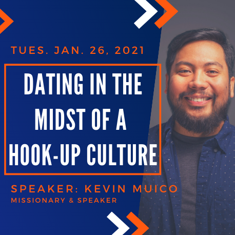 """Tuesday January 26, 2021. """"Dating in the midst of a hook-up culture"""" Speaker: Kevin Muico, missionary & speaker"""