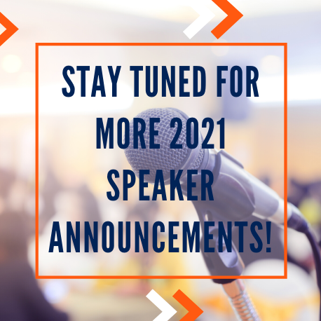 stay tuned for more 2021 speaker announcements!