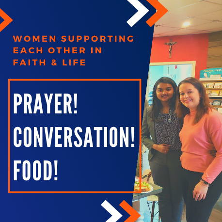 women supporting each other in faith & life. Prayer! Conversation! Food!
