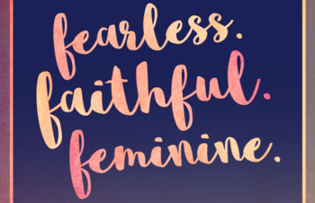 Archdiocesan Women's Retreat: Fearless. Faithful. Feminine.