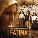 100th Anniversary of the Fatima Vision