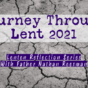 Journey through Lent 2021