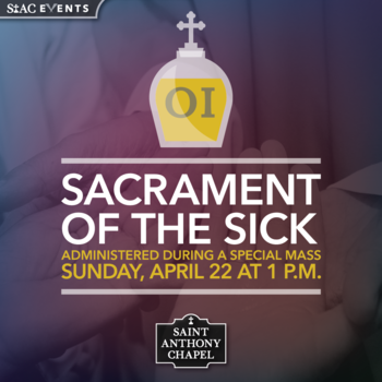 Holy Mass & Sacrament of the Sick (NO TOURS)