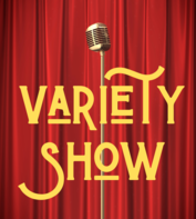 Variety Show!
