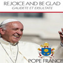 Five Takeaways from Rejoice and Be Glad: On the Universal Call to Holiness in the Modern World