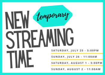 New (TEMPORARY) Sunday Live Stream Times