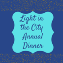 Tickets Go On Sale Today for our Light in the City annual dinner!