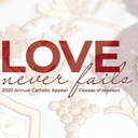 "Diocese of Madison - Annual Catholic Appeal 2020: ""Love Never Fails"""