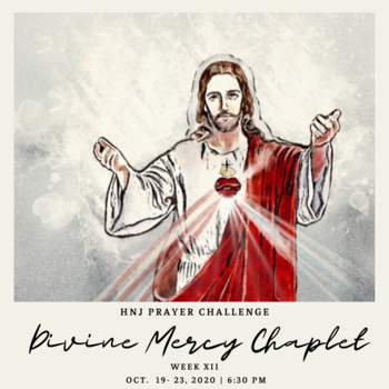 HNJ Prayer Challenge Week XII: Divine Mercy Chaplet