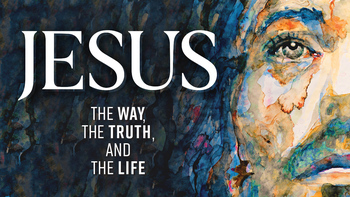 Jesus: the Way, the Truth, and the Life Bible Study