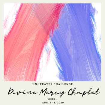 HNJ Prayer Challenge Week I: Divine Mercy Chaplet