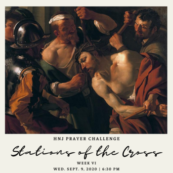 HNJ Prayer Challenge Week VI: Stations of the Cross