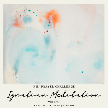 HNJ Prayer Challenge Week VII: Ignatian Meditation