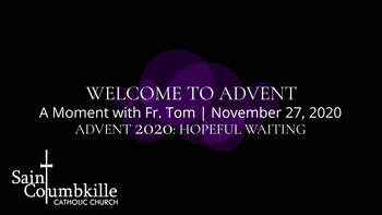 Welcome to Advent | A Moment with Father Tom