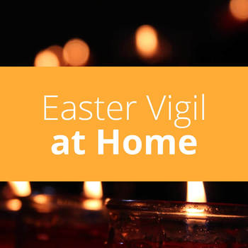 Sunday at Home | Easter Vigil