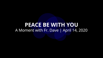 Peace Be With You | A Moment with Father Dave