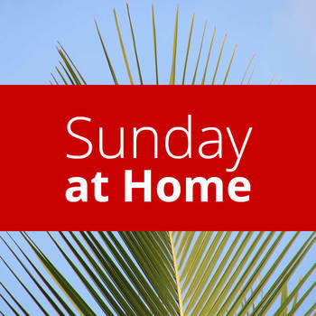 Sunday at Home | April 5