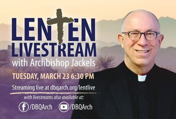 Lenten Livestream with Archbishop Jackels