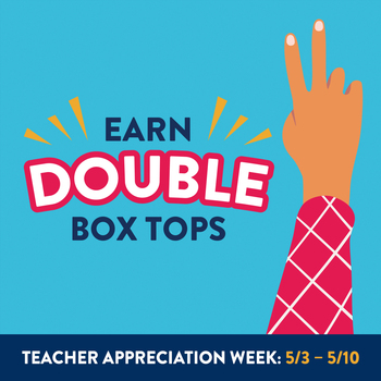Earn Double Box Tops for Teacher Appreciation Week